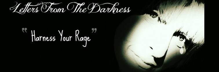 Letters From The Darkness-Harness Your Rage