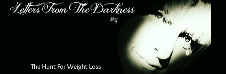 Letters From The Darkness-The Hunt For Weight Loss