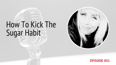 PODCAST-IMAGE-HOW-TO-KICK-THE-SUGAR-HABIT-EPISODE-1 | MICHELE JAMISON